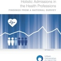 A Holistic Admission Process Produces Better Results for Health Profession Schools