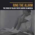New Report Documents an Alarming Rise in Suicide Rates Among Black Youth
